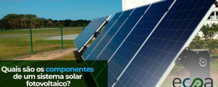 Quais são os componentes de um sistema solar fotovoltaico?