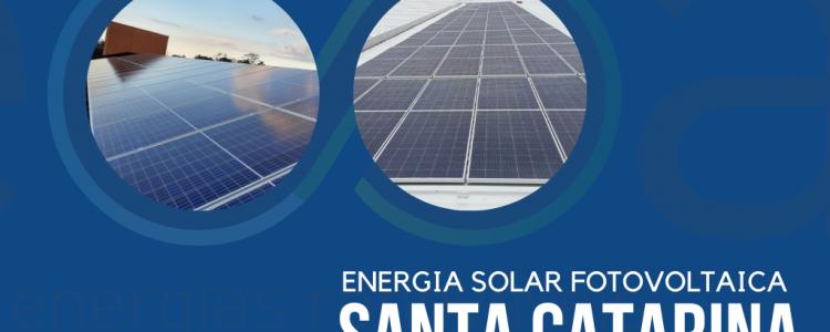 Energia Solar Fotovoltaica em Santa Catarina: dados, iniciativas e potencial energético
