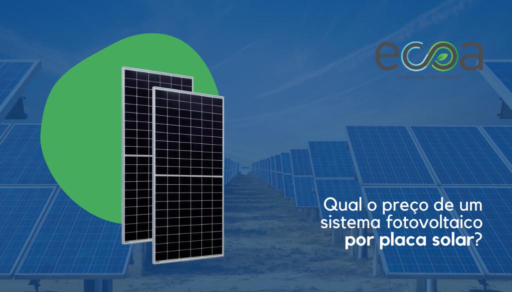 Qual o preço de um sistema fotovoltaico por placa solar?
