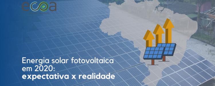 Crescimento da energia solar fotovoltaica em 2020: expectativa x realidade